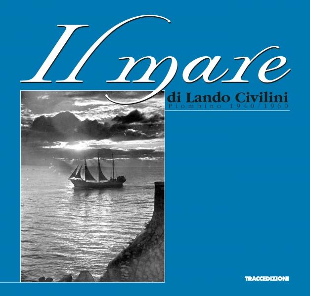 Il mare di Lando Civilini