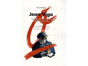 Jean Vigo. Cinema della rivolta e dell'amour fou