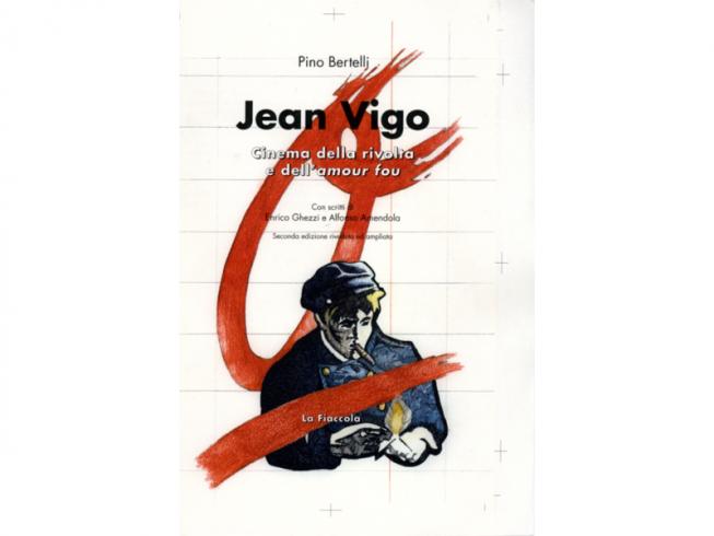 Jean Vigo 1905-1934. Cinema della rivolta