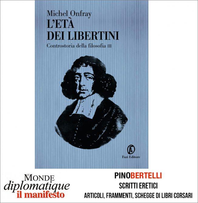 L'ETA DEI LIBERTINI. CONTROSTORIA DELLA FILOSOFIA III