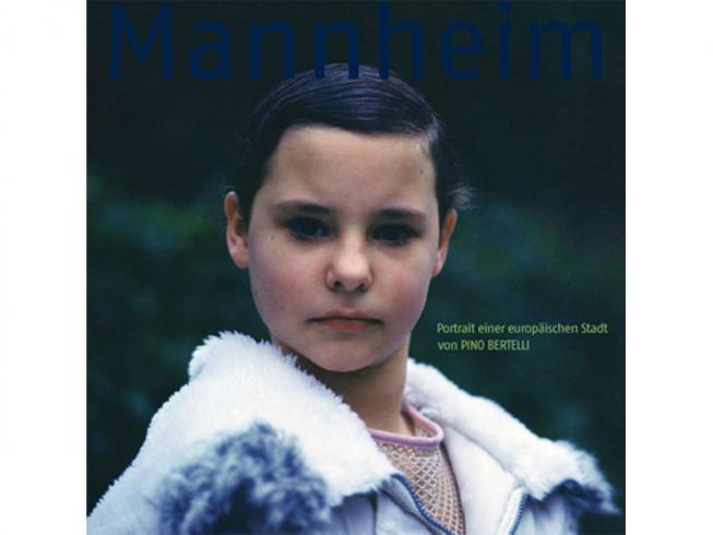 Pino Bertelli. Mannheim – Portrait einer europäischen Stadt