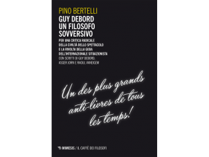 Pino Bertelli: Guy Debord. Un filosofo sovversivo