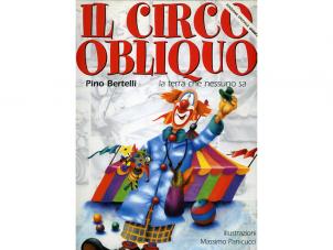 Il circo obliquo. La terra che nessuno sa