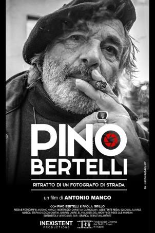 Pino Bertelli. Ritratto di un fotografo di strada.