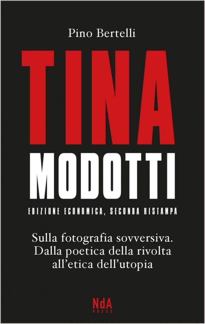 Tina Modotti – Sulla fotografia sovversiva. Dalla poetica della rivolta all'etica dell'utopia