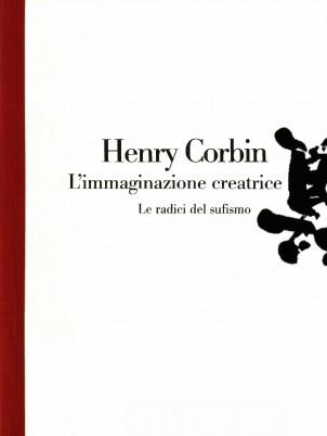 L'immaginazione creatrice. Le radici del sufismo di Henry Corbin