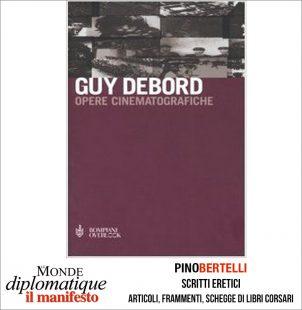 OPERE CINEMATOGRAFICHE DI GUY DEBORD