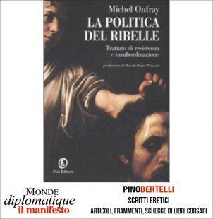 LA POLITICA DEL RIBELLE. TRATTATO DI RESISTENZA E INSUBORDINAZIONE