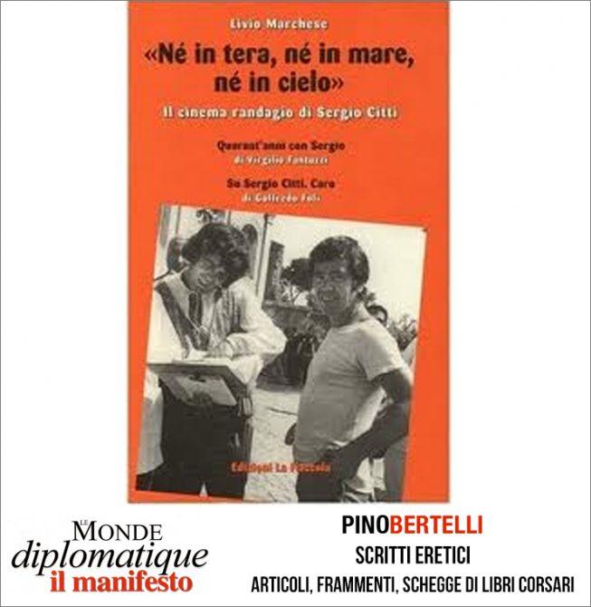 """""""NE IN TERA, NE IN MARE, NE IN CIELO"""". IL CINEMA RANDAGIO DI SERGIO CITTI"""