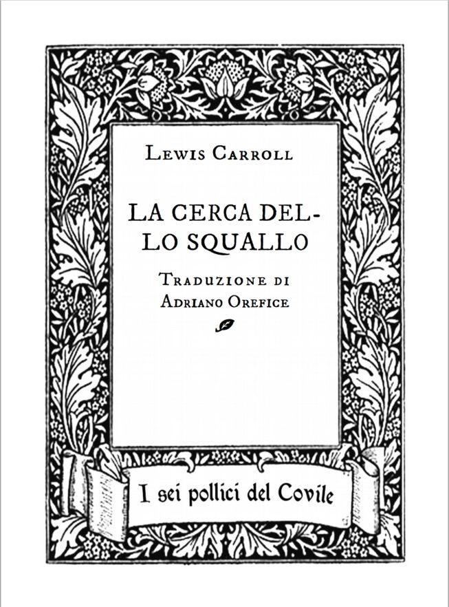 Lewis Carroll – LA CERCA DELLO SQUALLO