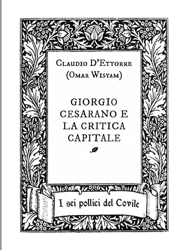 Claudio D'Ettorre (Omar Wisyam) GIORGIO CESARANO E LA CRITICA CAPITALE