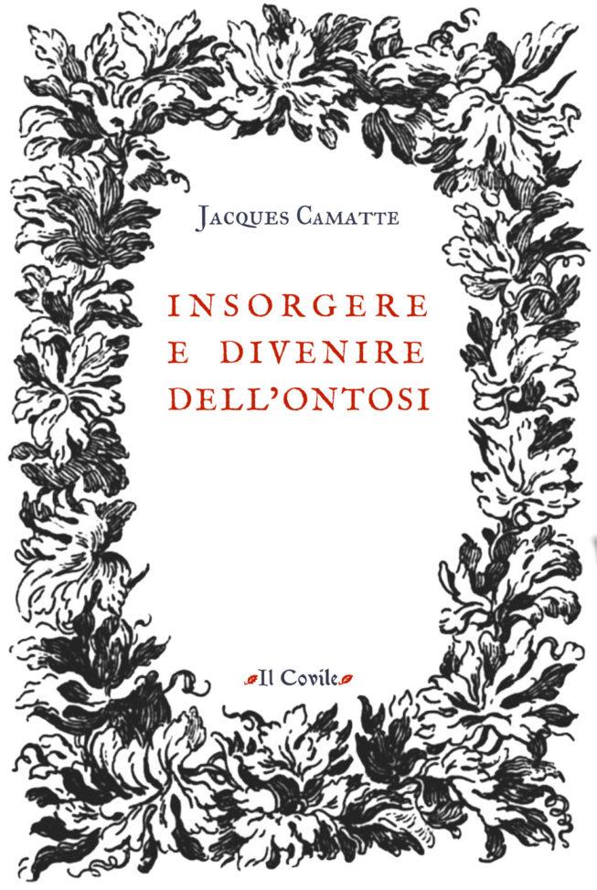 Insorgere e divenire dell'ontosi di Jacques Camatte