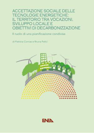 Accettazione sociale delle tecnologie energetiche: il territorio tra vocazioni, sviluppo locale e obiettivi di decarbonizzazione